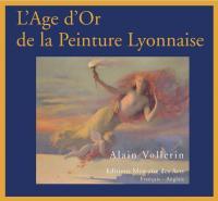 L'Age d'Or de la Peinture Lyonnaise