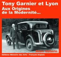Tony Garnier et Lyon - Aux origines de la Modernité...