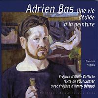 Adrien Bas - Une vie dédiée à la peinture