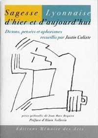 "JUSTIN CALIXTE - "" Sagesse Lyonnaise """