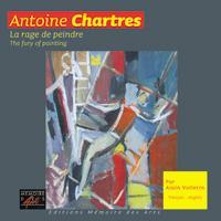 Antoine Chartres - La Rage de peindre