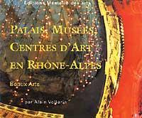 Palais, Musées et Centres d'Art de Rhône-Alpes