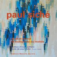 Paul Siché - Le un et le tout, la multiplicité du monde + DVD