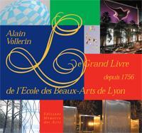 Le Grand Livre de l'Ecole des Beaux-Arts de Lyon depuis 1756